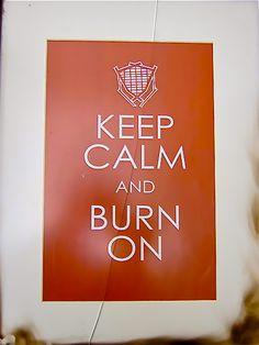 #KeepCalm & Burn On | #burningman http://www.electricmvmt.com/