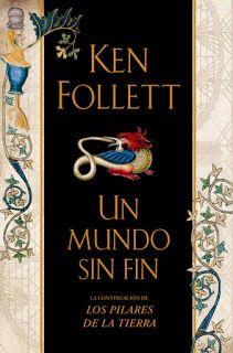 Ken Follett Un Mundo Sin Fin Los Pilares De La Tierra Libros Descargar Libros En Pdf