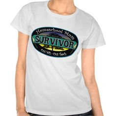Homeschool Mom Survivor T-shirts!!! Need this for my mom!!!