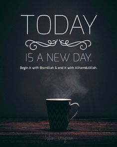 Start your day with BismiAllah Stay positive during the day End your day with Alhamdulillah Islamic Quotes Wallpaper, Islamic Love Quotes, Islamic Inspirational Quotes, Muslim Quotes, Quran Wallpaper, New Day Quotes, Today Quotes, Nice Quotes, Morning Quotes