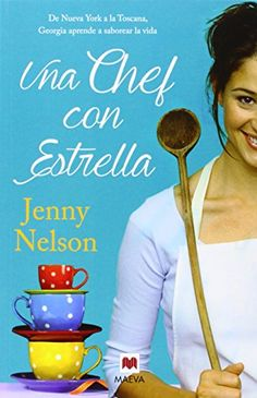 Una chef con estrella ebook by Jenny Nelson - Rakuten Kobo Chefs, Georgia, Le Chef, I Love Reading, Toscana, Cooking Light, Audiobooks, Ebooks, This Book