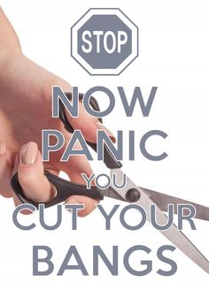 now panic you cut your bangs / created with Keep Calm and Carry On for iOS #keepcalm #nowpanic #stopsign