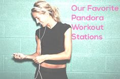 Best Pandora Workout Stations. 80′s Cardio, Alternative Endurance Training, Classic Rock Power Workout, Country Fitness, Dance Cardio, Electronic Cardio, Hard Rock Strength Training, Pop and Hip Hop Power Workout, Pop Fitness,Rap Strength Training, Yoga, Yoga Workout