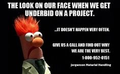 We don't get underbid very often. Find out why we're the very best. www.JorgensonMaterialHandling.com #materialhandling #memes