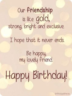 Best Birthday Wishes Quotes For Friend [Birthday Wishes for Best Friends] Birthday Greetings Quotes, Happy Birthday Best Friend Quotes, Short Birthday Wishes, Happy Birthday Wishes Cards, Birthday Message For Friend, Birthday Wishes For Friends, Birthday Songs, Happy Birthday Beautiful Friend, Happy Birthday Special Friend
