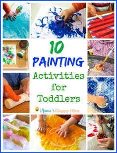 A collection of 10 painting activities for toddlers that include fine motor work and sensorial play. - www.mamashappyhive.com