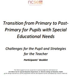 Transition - Primary to Post-Primary | National Council for Special Education - CPD and In-School Support Special Educational Needs, Booklet, Teacher, School, Professor, Schools