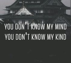 • you don't know my mind, you don't know my kind; dark necessities are part of…
