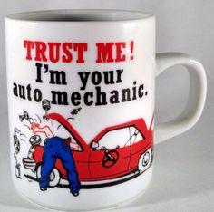 Trust Me I'm Your Auto Mechanic Coffee Mug Nice Graphics Great Gift Car Guy