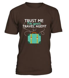 # Travel Agent T-shirt - Trust Me I M Your Travel Agent .    COUPON CODE    Click here ( image ) to get COUPON CODE  for all products :      HOW TO ORDER:  1. Select the style and color you want:  2. Click Reserve it now  3. Select size and quantity  4. Enter shipping and billing information  5. Done! Simple as that!    TIPS: Buy 2 or more to save shipping cost!    This is printable if you purchase only one piece. so dont worry, you will get yours.                       *** You can pay the…