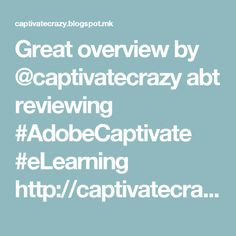 Great overview by @captivatecrazy abt reviewing #AdobeCaptivate #eLearning  http://captivatecrazy.blogspot.com/2017/05/review-my-elearning.html?view=classic