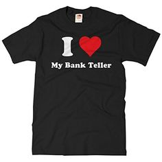 ShirtScope I Heart My Bank Teller T-shirt - I Love My Bank Teller Tee Small - Brought to you by Avarsha.com