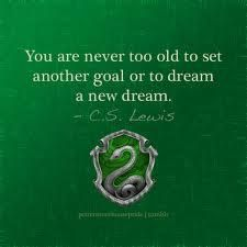 """""""You are never too old to set another goal or to dream a new dream."""" ~C.S. Lewis #Quote Images Harry Potter, Harry Potter Houses, Hogwarts Houses, Harry Potter Fandom, Hogwarts Mystery, Slytherin Quotes, Slytherin And Hufflepuff, Slytherin House, Slytherin"""