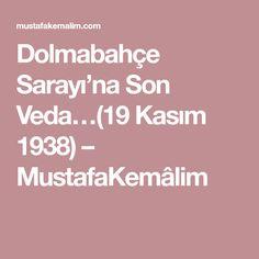 Dolmabahçe Sarayı'na Son Veda…(19 Kasım 1938) – MustafaKemâlim