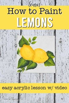 Learn how to paint lemons one easy stroke at a time. Beginner friendly painting lesson and a free step by step video. Paint sunny lemons on gifts, greeting cards or diy signs for your farmhouse cottage decor. Acrylic Painting Lessons, One Stroke Painting, Painting Tips, Painting Tutorials, Lemon Highlights, Lemon Painting, Fruit Painting, Rock Painting, Happy Paintings