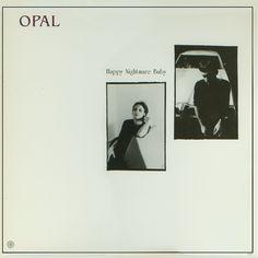 """Opal """"Happy Nightmare Baby"""" 1987"""