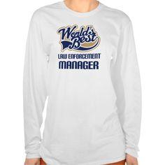 Gift Idea For Law Enforcement Manager (Worlds Best T Shirt, Hoodie Sweatshirt