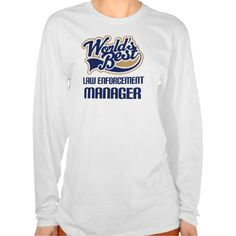 Gift Idea For Law Enforcement Manager (Worlds Best T Shirt, Hoodie Sweatshirt