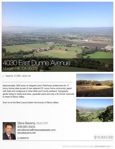 4030 East Dunne Ave. Approximately 1850 acres of mitigation land. Preliminary entitlements for 17 luxury homes sites as part of new adjacent 23 luxury home community, gated with trails and contiguous to three State and County parkland.