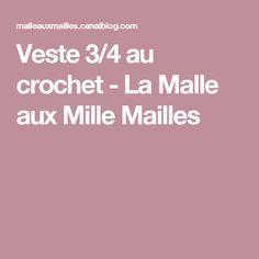 Veste 3/4 au crochet - La Malle aux Mille Mailles