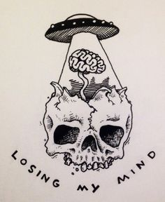 Losing my mind. | By ? [Skull - Illustration - UFO]