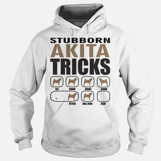 Stubborn Akita Tricks, Order HERE ==> https://www.sunfrog.com/LifeStyle/Stubborn-Akita-Tricks-Hoodie-White.html?6432, Please tag & share with your friends who would love it, #xmasgifts #renegadelife #birthdaygifts