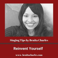 Singing Tips By Benita Charles: Reinvent Yourself. Sometimes you have to make a fresh start and change direction but never ever give up on your dreams. #singingtipsbybenitacharles #create #product #services #createyouropportunity #success #letyourlightshine #shareyourgifts #buildyourlegacy #singingtips #artistdevelopment #benitacharlesmusic
