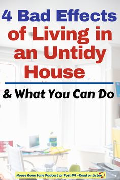 Are you dealing with clutter and stress? Here are 4 bad effects of living in a messy house in episode 9 of the House Gone Sane Podcast or Post, which you can click to read or listen to. There are also cleaning tips about what you can do and how you can keep your house clean and tidy. #cleaningtips #clutterandanxiety #declutteringtips #messyhouse Cleaning Checklist, House Cleaning Tips, Cleaning Hacks, House Is A Mess, Messy House, Home Management, Stressed Out, What You Can Do, Motivate Yourself