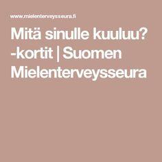 Mitä sinulle kuuluu? -kortit | Suomen Mielenterveysseura Les Sentiments, Life Skills, Opi, Mindfulness, Education, School, Peda, Onderwijs, Learning