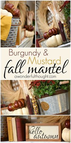 Burgundy and Mustard Fall Mantel - A Wonderful Thought Halloween Home Decor, Fall Home Decor, Autumn Home, Fall Crafts, Home Crafts, Diy Crafts, Natural Home Decor, Fall Mantel Decorations, Fall Diy