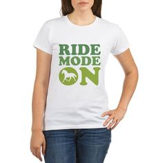 ride horse mode on T-Shirt on CafePress.com