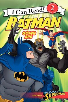 Batman Classic: Going Ape  I Can Read Level 2  by Laurie S. Sutton, illustrated by Eric A. Gordon and Steven E. Gordon