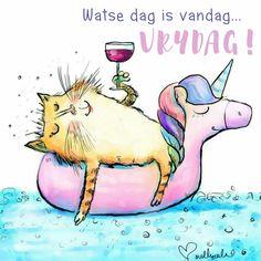Watse dag is vandag... VRYDAG!!!