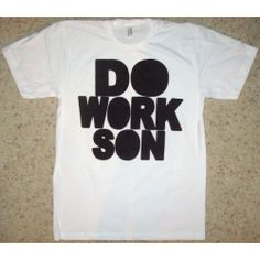 Men's Do Work Son T-Shirt  Better Than Real Life Tees #betterthanreallifetees