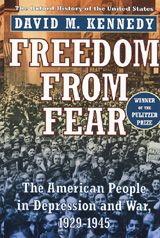 Freedom from fear: the American people in depression and war, 1929-1945  Kennedy, David M.  Year: 1999.  Publisher:  Oxford University Press.