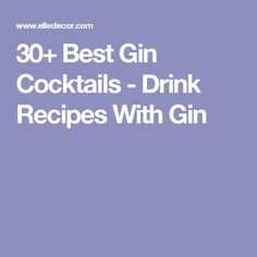 30+ Best Gin Cocktails - Drink Recipes With Gin