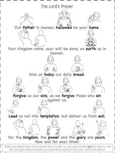 the Lord's Prayer- I'd love to have all children learn this, then present it to the congregation !Teaching the Lord's Prayer- I'd love to have all children learn this, then present it to the congregation ! Sign Language Phrases, Sign Language Alphabet, Learn Sign Language, Sunday School Lessons, Sunday School Crafts, Prayer Stations, Bible Activities, Preschool Bible, Church Activities