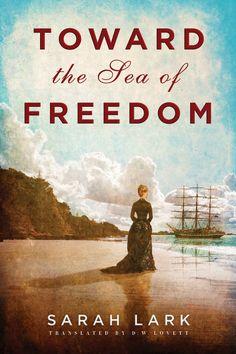Amazon.com: Toward the Sea of Freedom eBook: Sarah Lark, D.W. Lovett: Kindle Store