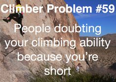 No one's ever doubted my ability because I'm a girl. Just because I'm short