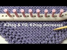 Loom Knit Decrease knit 2 together K2tog & YO, K2tog