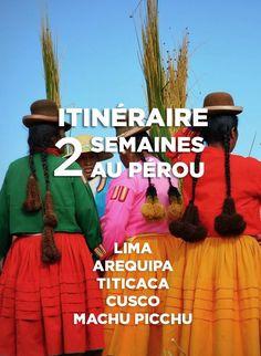 2 semaines au Perou - itinéraire voyage #Pérou #voyage #itinéraire