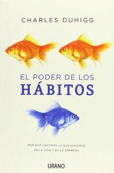 Libro: El Poder de los Hábitos. ¿Sabías que, en realidad, el 45% de las decisiones que tomamos son en realidad hábitos? http://www.organizartemagazine.com/libro-el-poder-de-los-habitos/