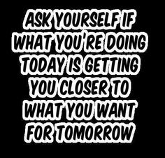 ask yourself this question.