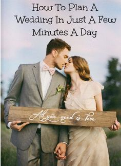 How To Plan A Wedding In Just A Few Minutes A Day...I'll need to remember this if I'm still going to be in school.