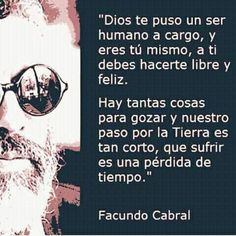 Messages, Memes, Quotes, Inspirational, Happy, Frases, Facundo Cabral, Wasting Time, Thoughts