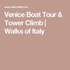 Venice Boat Tour & Tower Climb | Walks of Italy