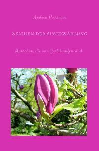 Zeichen der Auserwählung. Menschen, die von Gott berufen sind, Sachbuch, Softcover. ISBN 978-3-7418-2678-8 Preis: € 12,99 Erhältlich bei: www.epubli.de, www.amazon.de sowie überall im stationären Buchhandel, europaweit, einschließlich Schweiz. Dieses Buch ist auch als Ebook bei www.amazon.de, www.weltbild.de, www.thalia.de und allen weiteren Online-Buchhändlern, europaweit, einschließlich Schweiz erhältlich.