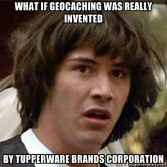 What if Tupperware invented geocaching?