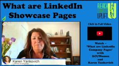 If you want to showcase a product for your business on LinkedIn you can use ShowCase Pages and here are a few quick tips to help you.  Get your LinkedIn FYI in less than 2 minutes with Karen Yankovich and RCUWomen.