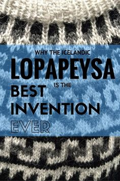 Why the Icelandic Lopapeysa is the Best Invention Ever | Life With a View